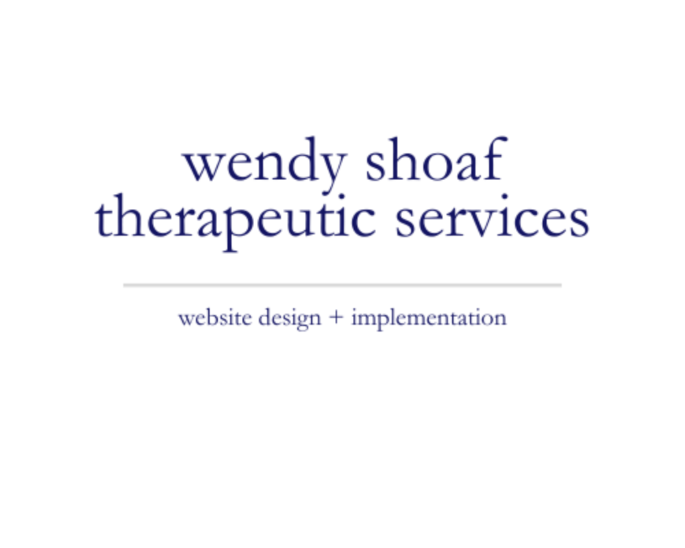 Wendy Shoaf Therapeutic Services | website design + implementation