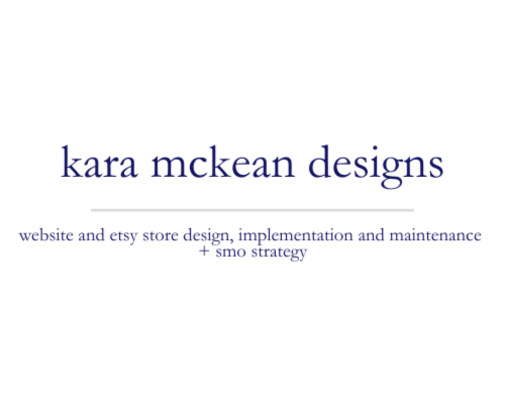 Kara McKean Designs | website and etsy design, implementation and maintenance + smo strategy