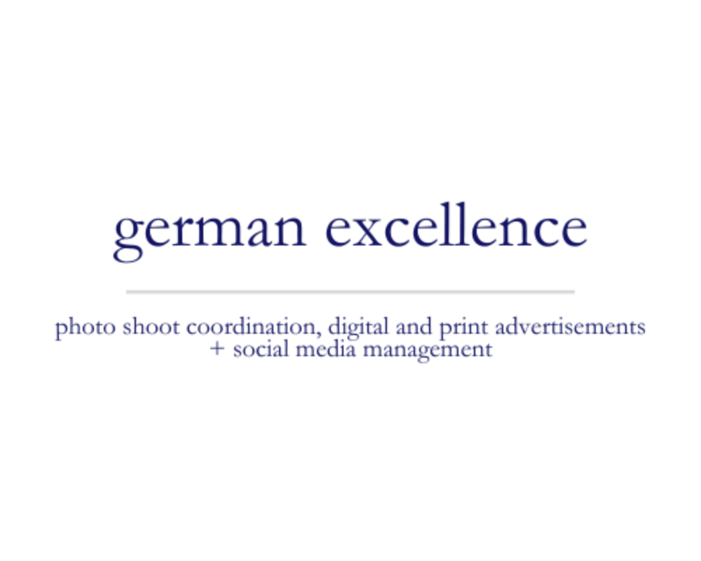 German Excellence | photo shoot coordination, digital and print advertisements + social media management