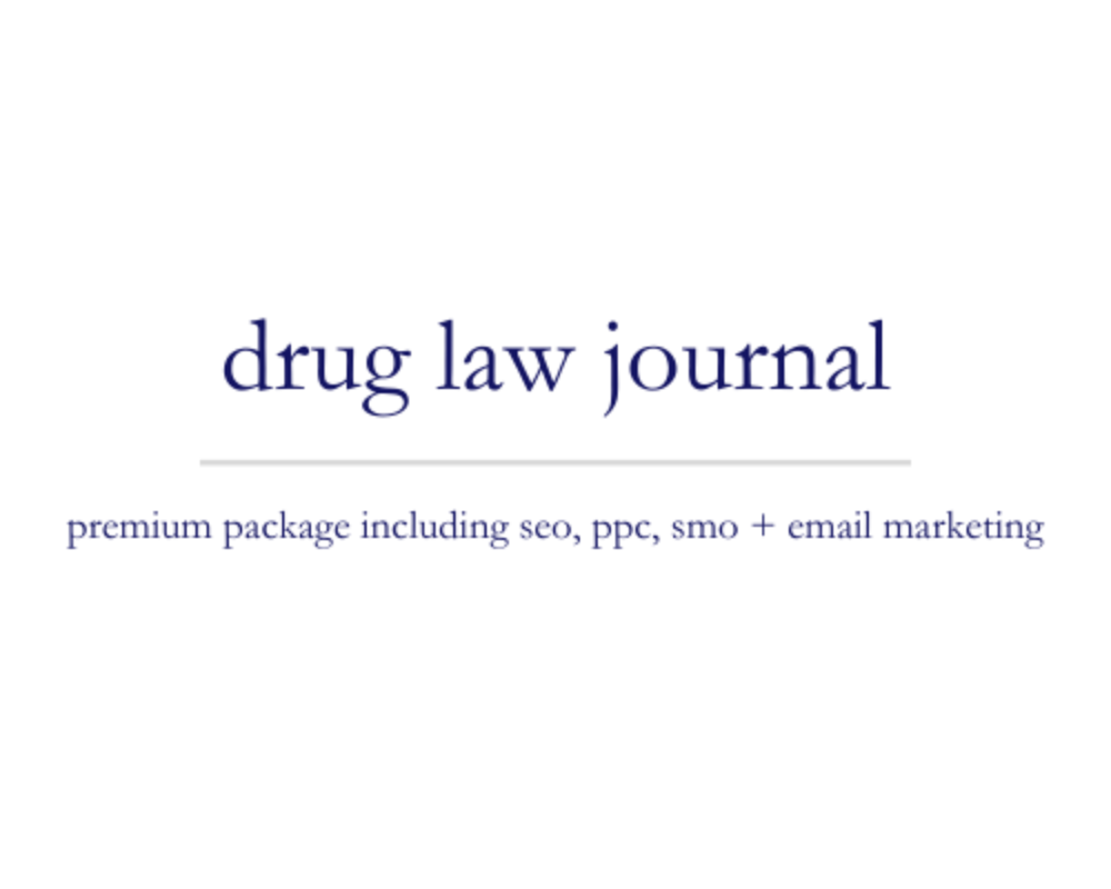 Drug Law Journal | premium package including seo, ppc, smo + email marketing