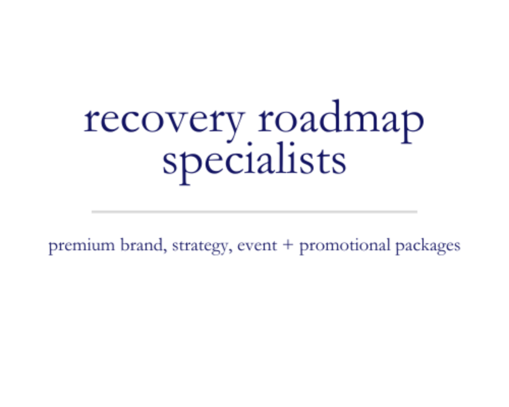 Recovery Roadmap Specialists | premium brand, strategy, event + promotional packages